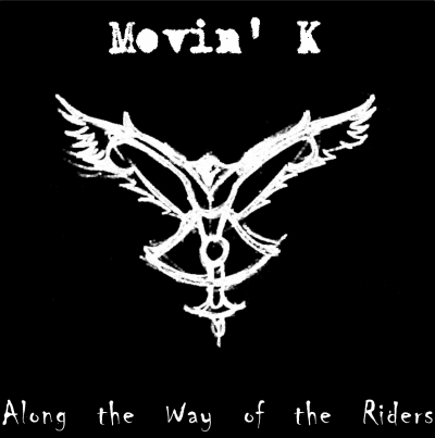 Movin' K - Along the Way of the Riders (2008)