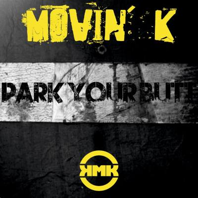 Movin' K - Park Your Butt (2014)